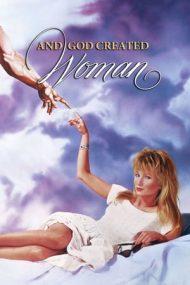And God Created Woman – Și Dumnezeu… a creat femeia (1988)