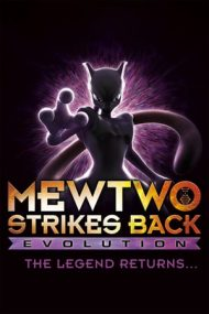 Pokemon the Movie: Mewtwo Strikes Back Evolution – Pokemon: Mew 2 contraatacă – Evoluție (2019)
