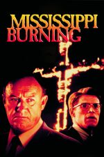 Mississippi Burning – Mississippi în flăcări (1988)