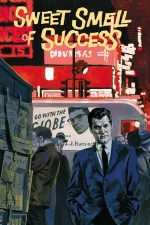 Sweet Smell of Success – Gustul dulce al succesului (1957)