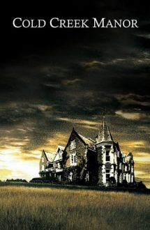 Cold Creek Manor – Secretul de la Cold Creek Manor (2003)