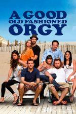 A Good Old Fashioned Orgy – O orgie ca pe vremuri (2011)