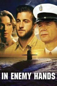 In Enemy Hands – În mâinile dușmanilor (2004)