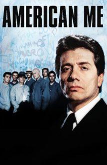 American Me – Eu, americanul (1992)