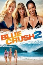 Blue Crush 2 – Provocarea albastră 2 (2011)