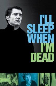 I'll Sleep When I'm Dead – Legământul (2003)