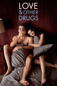 Love & Other Drugs – Dragoste și alte dependențe (2010)