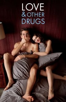 Love & Other Drugs – Dragoste și alte dependențe (2010)