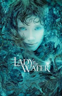 Lady in the Water – Doamna din apă (2006)