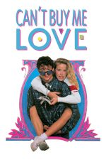 Can't Buy Me Love – Nu-mi poți cumpăra iubirea (1987)