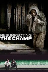 Resurrecting the Champ – Întoarcerea campionului (2007)