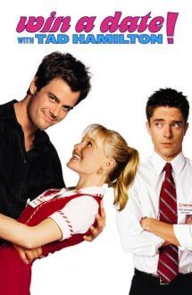 Win a Date with Tad Hamilton! – O vedetă în casa ta (2004)