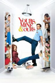 Yours, Mine & Ours – Ai tăi, ai mei și ai noștri (2005)