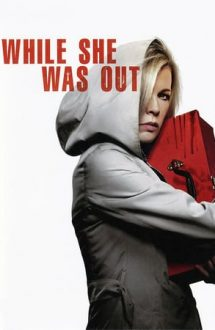 While She Was Out – O noapte de teroare (2008)