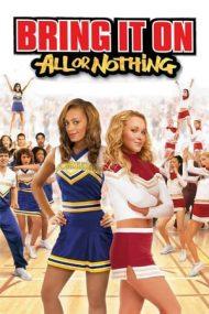 Bring It On: All or Nothing – Majoretele: Totul sau nimic (2006)
