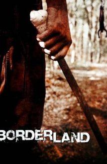 Borderland – La granița terorii (2007)