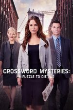 Crossword Mysteries: A Puzzle to Die For – Misterele rebusului: un puzzle mortal (2019)