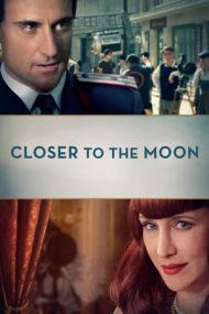 Closer to the Moon – Mai aproape de lună (2014)