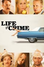 Life of Crime – Schimb de dame (2013)