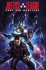 Justice League: Gods and Monsters – Liga dreptății: Zei și monștri (2015)