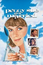 Peggy Sue Got Married – Peggy Sue se marită (1986)