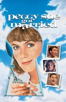 Peggy Sue Got Married – Peggy Sue se marită (1986)