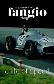 Fangio: The Man Who Tamed the Machines – Fangio: Omul care a îmblânzit mașinile (2020)