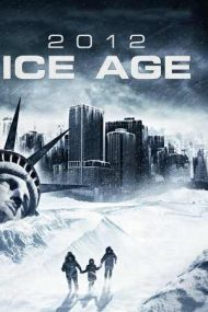 2012: Ice Age – 2012: Glaciațiunea (2011)