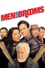 Men with Brooms – Bărbați la mătură! (2002)