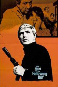 The Night of the Following Day – Noaptea zilei următoare (1969)