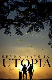 Seven Days in Utopia (2011)