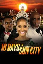 10 Days in Sun City – 10 zile în Sun City (2017)