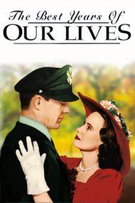 The Best Years of Our Lives – Cei mai frumoși ani ai vieții noastre (1946)