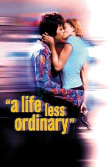 A Life Less Ordinary – O viață mai puțin obișnuită (1997)
