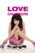 Love and Other Disasters – Dragoste si alte dezastre (2006)