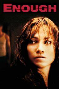 Enough – Destul! (2002)