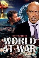Left Behind 3: World at War – Abandonați: În prag de război (2005)