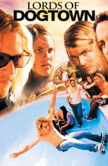Lords of Dogtown – Lorzii din Dogtown (2005)