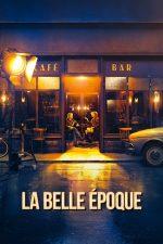 La Belle Epoque – Cei mai frumoși ani (2019)