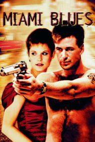 Miami Blues – Șansă ratată (1990)