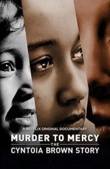 Murder to Mercy: The Cyntoia Brown Story – Cyntoia Brown: De la condamnare la grațiere (2020)
