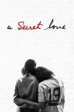 A Secret Love – O dragoste secretă (2020)