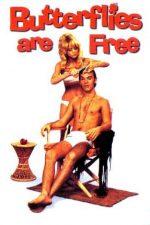 Butterflies Are Free – Fluturii sunt liberi (1972)