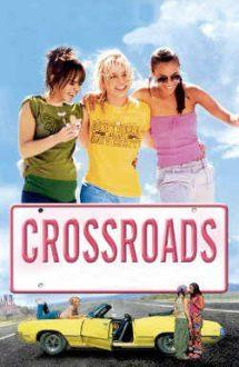 Crossroads – Prietenii sunt pentru totdeauna (2002)