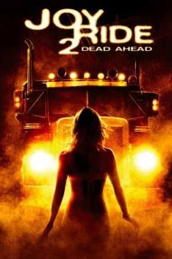 Joy Ride 2: Dead Ahead – Glumă mortală 2 (2008)