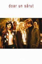 Just a Kiss – Doar un sărut (2002)