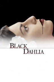 The Black Dahlia – Dulcele sărut al Daliei (2006)