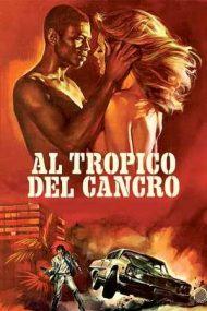 Tropic of Cancer – Tropicul Cancerului (1972)