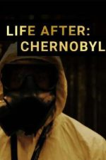 Life After: Chernobyl (2016)