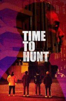 Time to Hunt – E timpul vânătorii (2020)